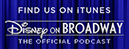 Disney on Broadway The Official Podcast