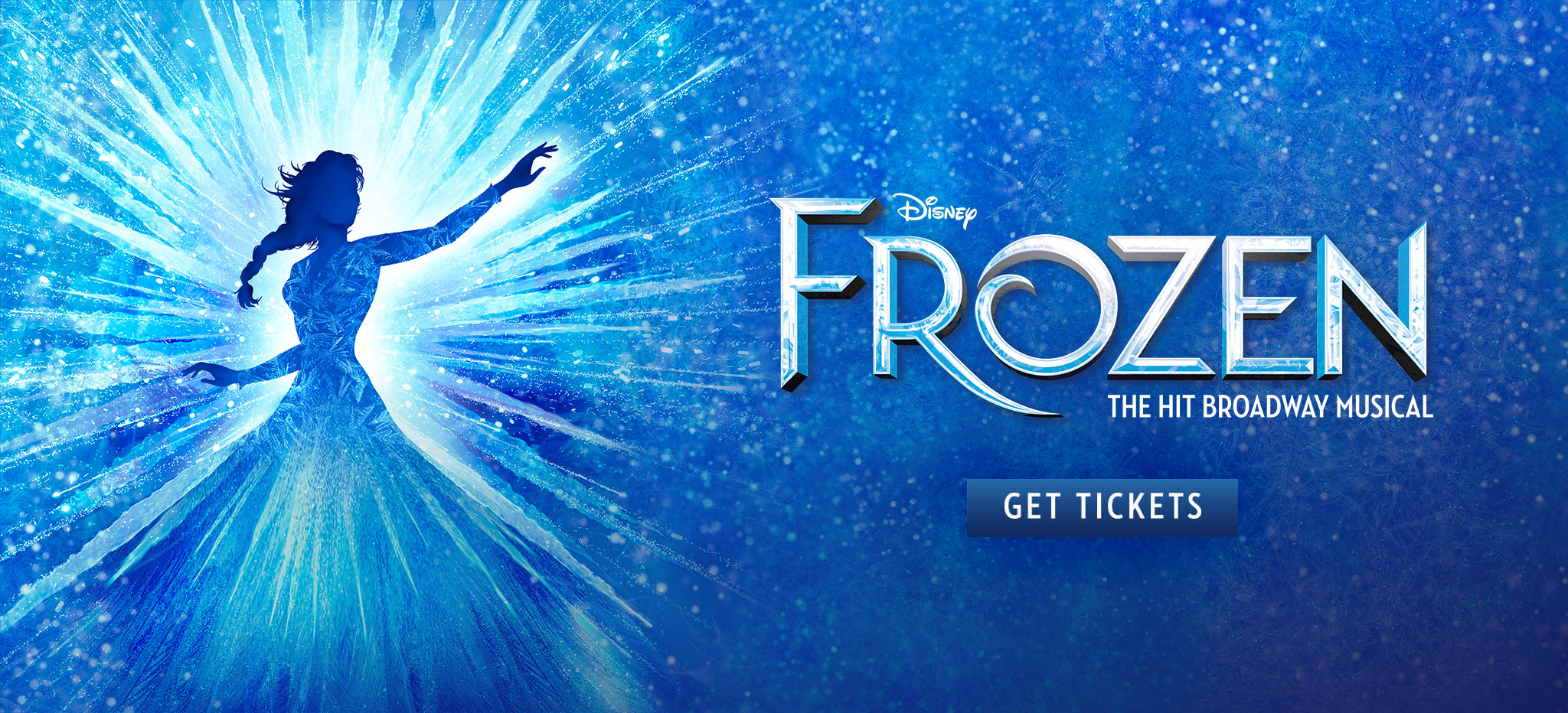 Disney FROZEN - The Hit Broadway Musical - Get Tickets