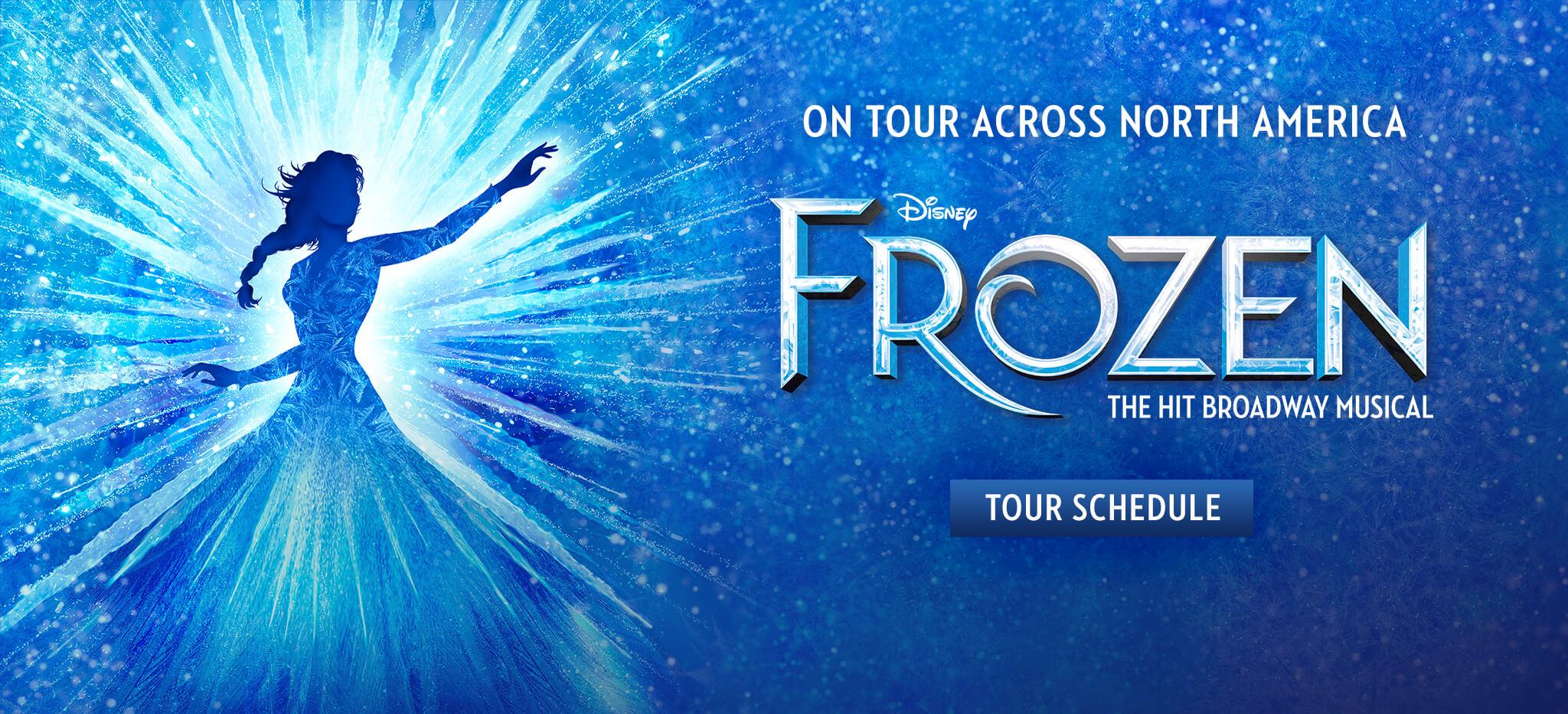 Disney FROZEN - On Tour Across North America - View Tour Schedule