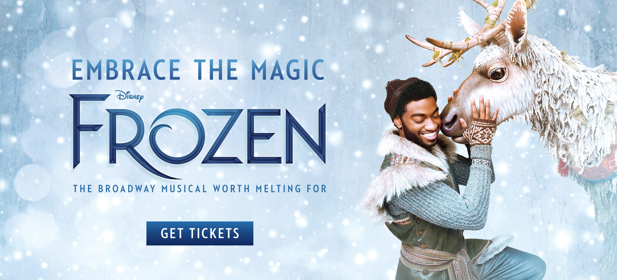 Embrace The Magic - FROZEN - The Broadway Musical Worth Melting For - Get Tickets